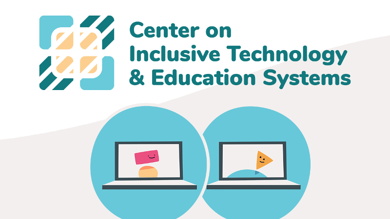 Center on Inclusive Technology & Education Systems | Illustration of two people on laptop screens