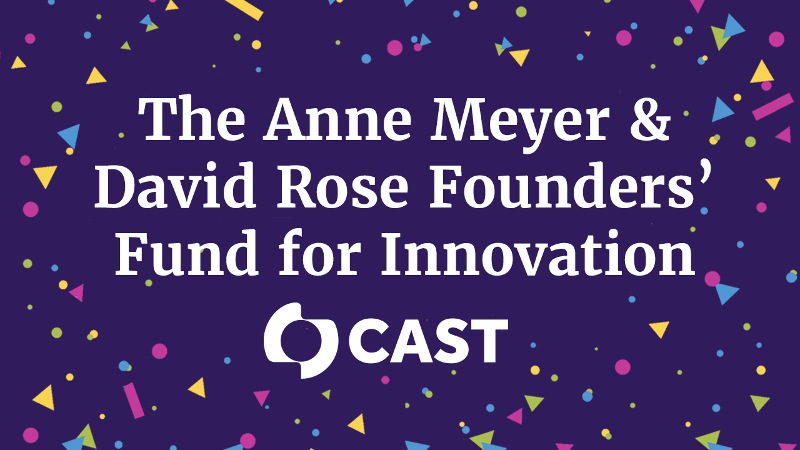 The Anne Meyer & David Rose Founders' Fund for Innovation | CAST logo