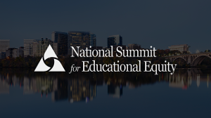 National Summit for Educational Equity in Arlington, VA