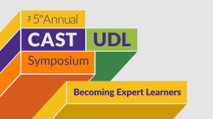 The 5th Annual CAST UDL Symposium: Becoming Expert Learners